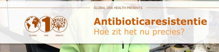 GlobalOneHealth antibioticaresistentie